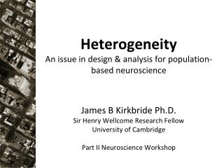 Heterogeneity An issue in design & analysis for population-based neuroscience