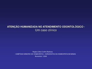 ATENÇÃO HUMANIZADA NO ATENDIMENTO ODONTOLÓGICO - Um caso clínico