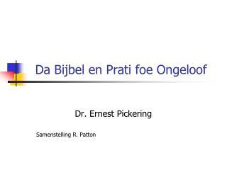Da Bijbel en Prati foe Ongeloof