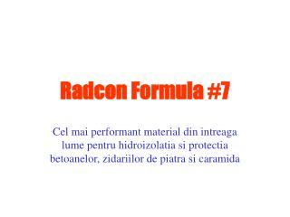 Radcon Formula #7