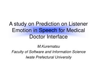 A study on Prediction on Listener Emotion in Speech for Medical Doctor Interface