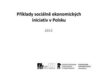 Příklady sociálně ekonomických iniciativ v Polsku