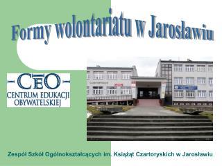 Zespół Szkół Ogólnokształcących im. Książąt Czartoryskich w Jarosławiu