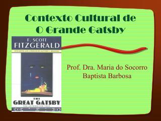 Contexto Cultural de O Grande Gatsby