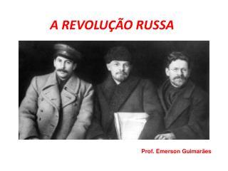A REVOLUÇÃO RUSSA