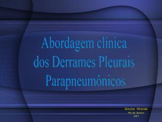 Abordagem clínica dos Derrames Pleurais Parapneumônicos