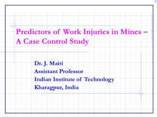 Predictors of Work Injuries in Mines – A Case Control Study