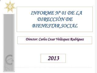 INFORME Nº 01 DE LA DIRECCIÒN DE BIENESTAR SOCIAL