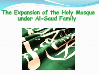 The Expansion of the Holy Mosque under Al-Saud Family