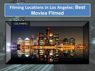 Filming Locations in Los Angeles: Best Movies Filmed
