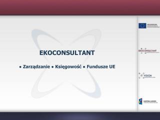 EKOCONSULTANT ● Zarządzanie ● Księgowość ● Fundusze UE