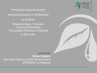 Finansowe wsparcie działań energooszczędnych w Małopolsce ze środków