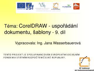 Téma: CorelDRAW - uspořádání dokumentu, šablony - 9.díl