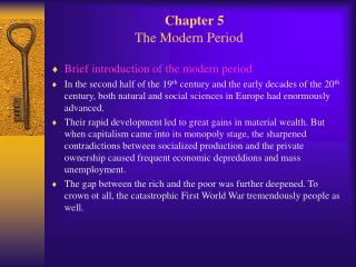 Chapter 5                      The Modern Period