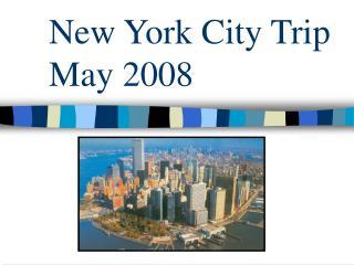 New York City Trip May 2008