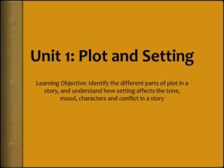 Unit 1: Plot and Setting