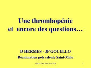 Une thrombopénie et encore des questions…