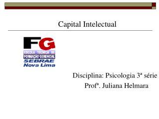 Capital Intelectual Disciplina: Psicologia 3ª série