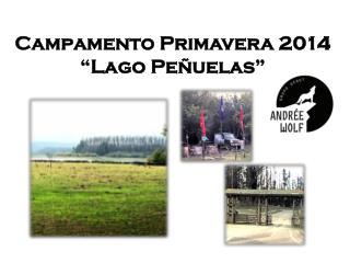 """Campamento Primavera 2014 """"Lago Peñuelas"""""""