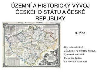 Mgr. Jakub Karásek ZŠ Liberec, Na Výběžku 118,p.o. Vytvořeno: září 2012 EU peníze školám