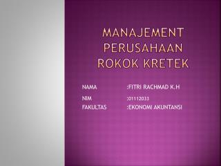 Manajement PERUSAHAAN ROKOK KRETEK