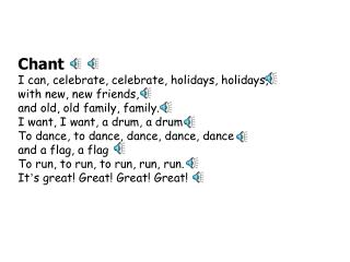 Chant I can, celebrate, celebrate, holidays, holidays, with new, new friends,
