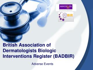 British Association of Dermatologists Biologic Interventions Register (BADBIR)