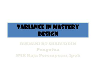VARIANCE IN MASTERY DESIGN