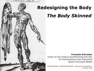 Redesigning the Body The Body Skinned