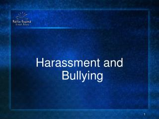 Harassment and Bullying