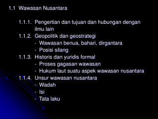 1.1 Wawasan Nusantara 1.1.1. Pengertian dan tujuan dan hubungan dengan