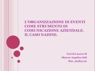 L'ORGANIZZAZIONE DI EVENTI COME STRUMENTO DI COMUNICAZIONE AZIENDALE. IL CASO NADINE.