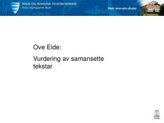Ove Eide: Vurdering av samansette tekstar