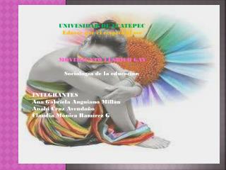 UNIVESIDAD DE ECATEPEC Educar por el respeto al ser MOVIMIENTO LESBICO GAY