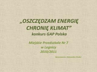 """""""OSZCZĘDZAM ENERGIĘ CHRONIĘ KLIMAT"""" konkurs GAP Polska"""