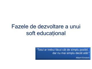Fazele de dezvoltare a unui soft educațional