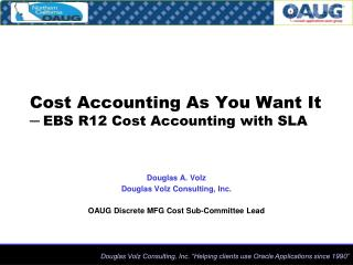 Cost Accounting As You Want It - EBS R12 Cost Accounting with SLA