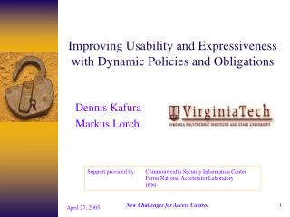 Improving Usability and Expressiveness with Dynamic Policies and Obligations