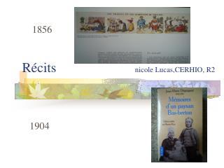 Récits nicole Lucas,CERHIO, R2