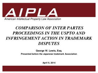 COMPARISON OF INTER PARTES PROCEEDINGS IN THE USPTO AND INFRINGEMENT ACTION IN TRADEMARK DISPUTES