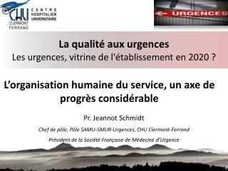 La qualité aux urgences Les urgences, vitrine de l'établissement en 2020 ?