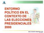 ENTORNO POL TICO EN EL CONTEXTO DE LAS ELECCIONES PRESIDENCIALES 2000