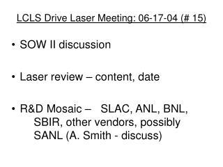 LCLS Drive Laser Meeting: 06-17-04 (# 15)