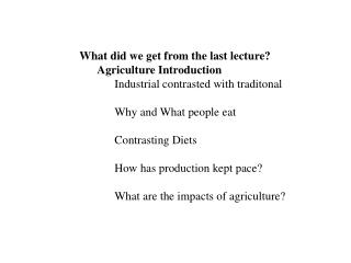 What did we get from the last lecture? Agriculture Introduction
