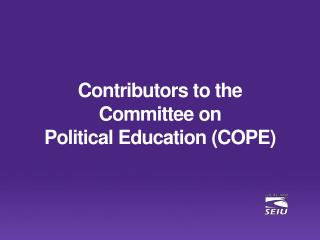 Contributors to the  Committee on  Political Education (COPE)