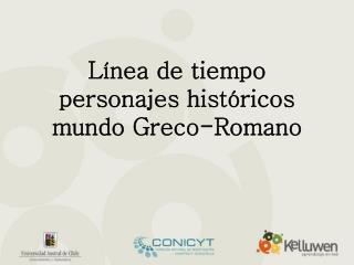 Línea de tiempo personajes históricos mundo Greco-Romano