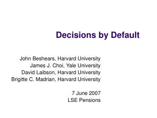 Decisions by Default