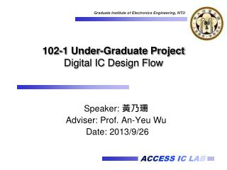 102-1 Under-Graduate Project Digital IC Design Flow