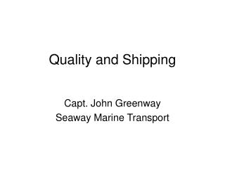 Quality and Shipping