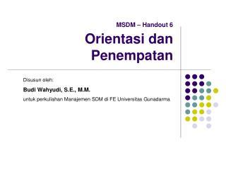 MSDM – Handout 6 Orientasi dan Penempatan